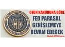 Okun Kanununa göre Fed Parasal genişlemeye devam edecek