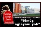 """""""Sakarya Yenikent Devlet Hastanesi"""" ölmüş, ağlayanı yok"""