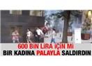 Gezi Parkı Direnişi; 'Satırlı saldırganların sırrı'