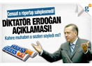 Diktatör kim, Başbakan Erdoğan mı?