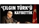 Çılgın Türkler öksüz kaldı!