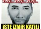 """İzmir cinayetleri """"çete"""" işi miydi?..."""