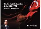 Mersin Büyükşehir Belediye Başkanı Macit Özcan, ''Cumhuriyet en büyük değerdir'' dedi.