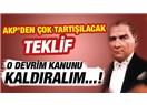 Ses ver Türkiyem, O devrim kanununu da kaldırmaya niyetlendiler