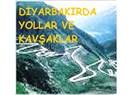 Diyarbakır'da yollar ve kavşaklar