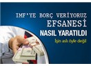 Borcu Trilyonu bulan Türkiye nasıl IMF'ye borç veriyor?