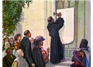 Tarihin dönüm noktası: Orta Çağın sonu, Yeni Çağın başlangıcı: Wittenberg Protestosu - 31 Ekim 1517!