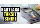 Kredi kartı alışverişlerindeki taksit miktarı en fazla kaç olacak?