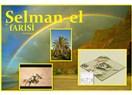 Gerçeğin peşinde bir ömür: Selman-ı Farisi