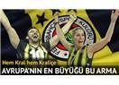 Fenerbahçe ve 4 saat ara ile kazandığı 2 Avrupa Kupası