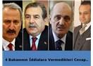 4 Bakanının İddialara Vermedikleri Cevap..