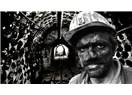Madenci bu ülkenin efendisidir