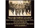 ''Anadolu bir bütündür'' Bayrak asla inmeyecek! Çanakkale! Bir devrin başladığı yerdir..!