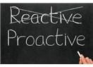 Reaktif ve proaktif yaklaşım nedir?