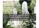 Mezarlarımızı hakkıyla ne kadar ziyaret edebiliyoruz  ?