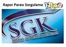 SGK SSK rapor parası sorgulama ve doğum raporu parası işlemleri