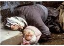 Zulüm görenlerden biri sizin anneniz, babanız ya da çocuğunuz olsaydı…
