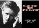 Marie Curie, bilim için ölen kadın