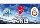 Zıraat Kupası'nda devam: Galatasaray : 3 - FBM Balçova Yaşamspor :1
