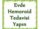 Hemoroid evde nasıl tedavi edilir?