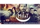 """TRT 1'in yeni Dizisi """"Mi(la)t"""" mutlaka takip edilmesi gereken bir Dizi."""