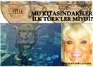 MU Kıtasındakiler ilk Türkler miydi?