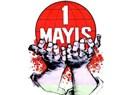 İşçiyiz, yoksuluz, yoksunuz, yaşasın 1 Mayıs