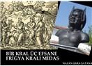 Bir Kral üç efsane Frigya Kralı - Midas