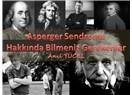 Asperger Sendromu hakkında bilmeniz gerekenler…