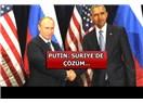 """Amerika ve Rusya, Suriye krizini Türkiye'nin """"olurunu"""" almadan çözemezler..."""