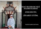 Hacı Bayram Veli Hazretlerini ziyaret ettim.