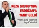 Koza İpek gurubuna, Erdoğan verdi Erdoğan alıyor mu diyelim, haydan gelen huya mı gitti?