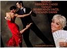 """Tango """"Tango herkesin dansı… Tango seyredenin değil yapanın dansı …"""""""