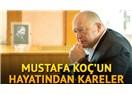 Mustafa Koç, O bir 'duayen' değil; Türk Sanayiinde 'idoldür!'
