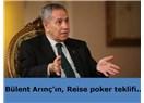 Bülent Arınç'ın, Reise poker teklifi..