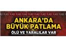 BAŞKENT ANKARA'DA HAİN SALDIRI