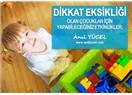 Dikkat eksikliği yaşayan çocuklar için yapabileceğiniz etkinlikler