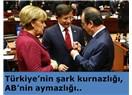 Türkiye'nin şark kurnazlığı, AB'nin aymazlığı..