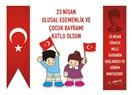 23 Nisan Ulusal Egemenlik Bayramımız ve Mustafa Kemal Atatürk