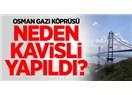 Osman Gazi Köprüsü dünyada dördüncü, fiyatta birinci!..