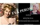 """Eva Peron """"Küçük Eva"""" anlamına gelen Evita büyük işlere imza atmış."""