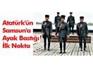 Atatürk'le beraber Samsun'a çıkanlar