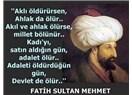 Fatihin İstanbul'u fethi de Türklerindir, Atatürk'ün emperyalizmi savaşarak yenmesi de Türklerin zaf