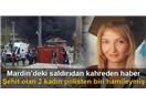 Acı üstüne acı Mardin Midyat'taki patlamada 2 Kadın Polisimiz Şehit oldu