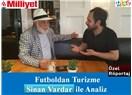 Futboldan Turizme Sinan Vardar ile Analiz - Röportaj