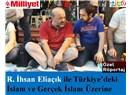 R. İhsan Eliaçık ile Türkiye'deki İslam ve gerçek İslam üzerine röportaj