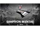 Şampiyon Beşiktaş ve yeni sezon hazırlıkları