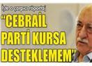 Cebrail'in partisine katiyen girmeyen Gülen meğer Azrail'in partisinde 'fahri başkan'mış!
