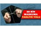 Hükümet 38 bin mahkûmu affetti