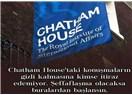 Cemaatleri bırakın da Chatham House'da konuşulanları şeffaflaştırın